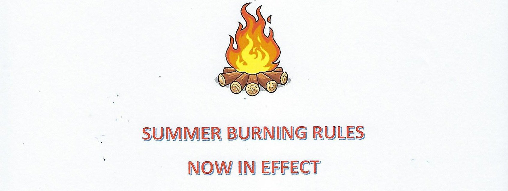 "Small drawing of campfire and small drawing of sun with words ""Summer Burning Rules now in Effect"""